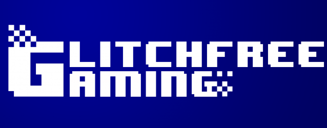 Glitch Free Gaming Episode 35 you would be lucky if I could run a slice of toast