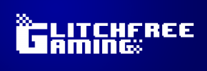 Glitch Free Gaming