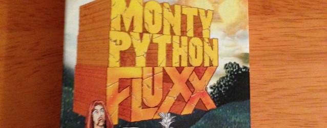 Cards & Dice & Tabletops: Monty Python Fluxx