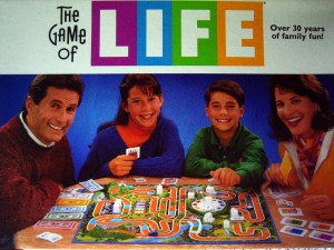 Well, not in this version of The Game of Life. But in the real, real game of life.