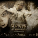 Should I be excited about... Huntsman: The Orphanage (PC)
