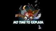 No Time To Explain Review (PC)